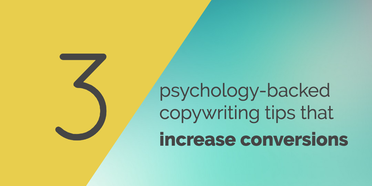 3 psychology-backed copywriting tips that increase conversions