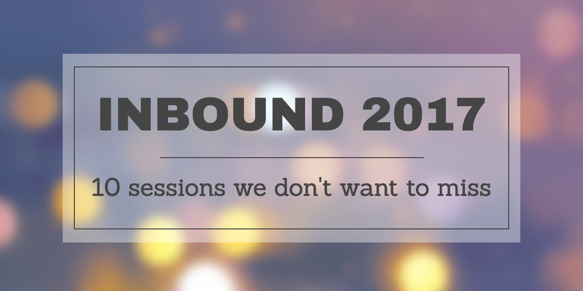 INBOUND 2017: 10 sessions we don't want to miss