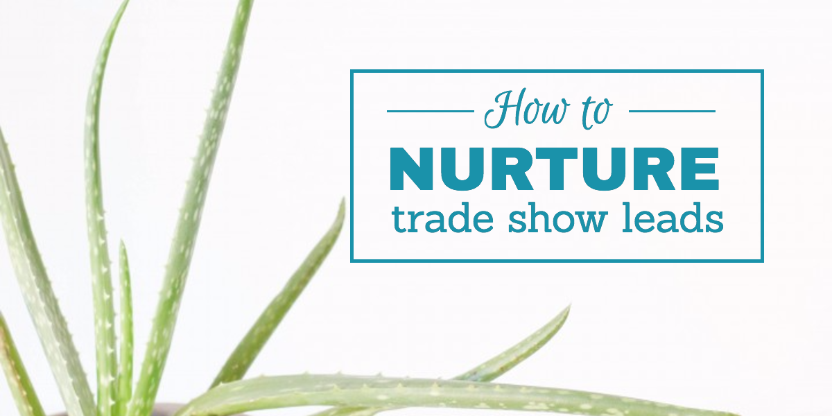 How to Nurture Trade Show Leads